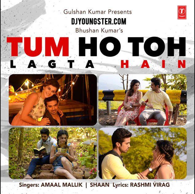 Tum Ho Toh Lagta Hai-Shaan-Amaal Malik Download Mp3 DjYoungster.com