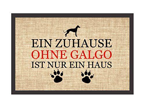 Fußmatte Hund Türmatte EIN ZUHAUSE OHNE GALGO Hundematte ... https://www.amazon.de/dp/B00S9NFU5K/ref=cm_sw_r_pi_dp_x_b7lRxbS6HRJ8Q
