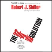 The subprime mortgage crisis has already wreaked havoc on the lives of millions of people, and now it threatens to derail the U.S. economy and economies around the world. In this trenchant book, best-selling economist Robert Shiller reveals the origins of this crisis and puts forward bold measures to solve it. $12.57