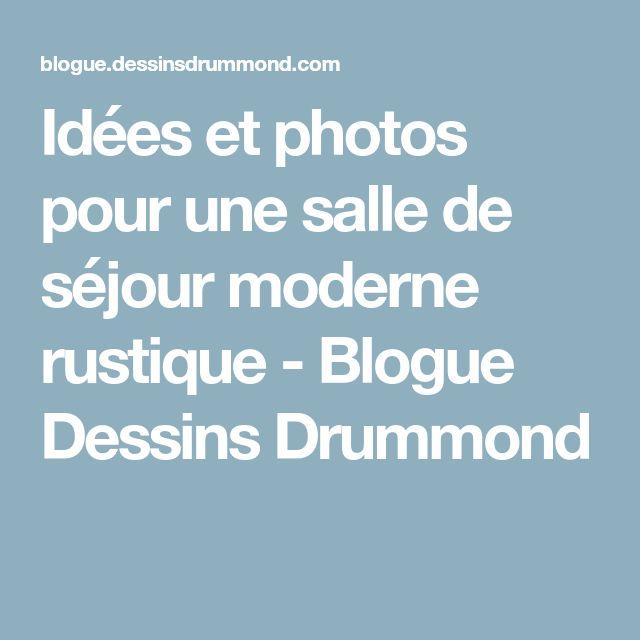 Idées et photos pour une salle de séjour moderne rustique - Blogue Dessins Drummond