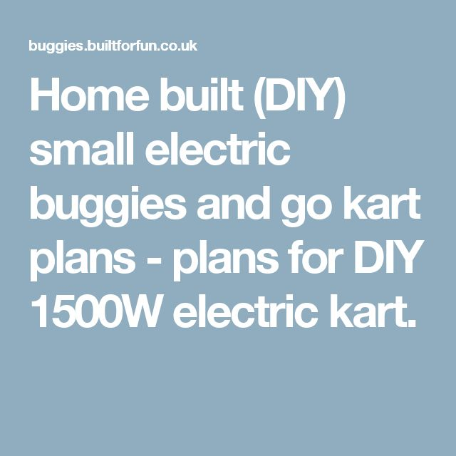 Home built (DIY) small electric buggies and go kart plans - plans for DIY 1500W electric kart.
