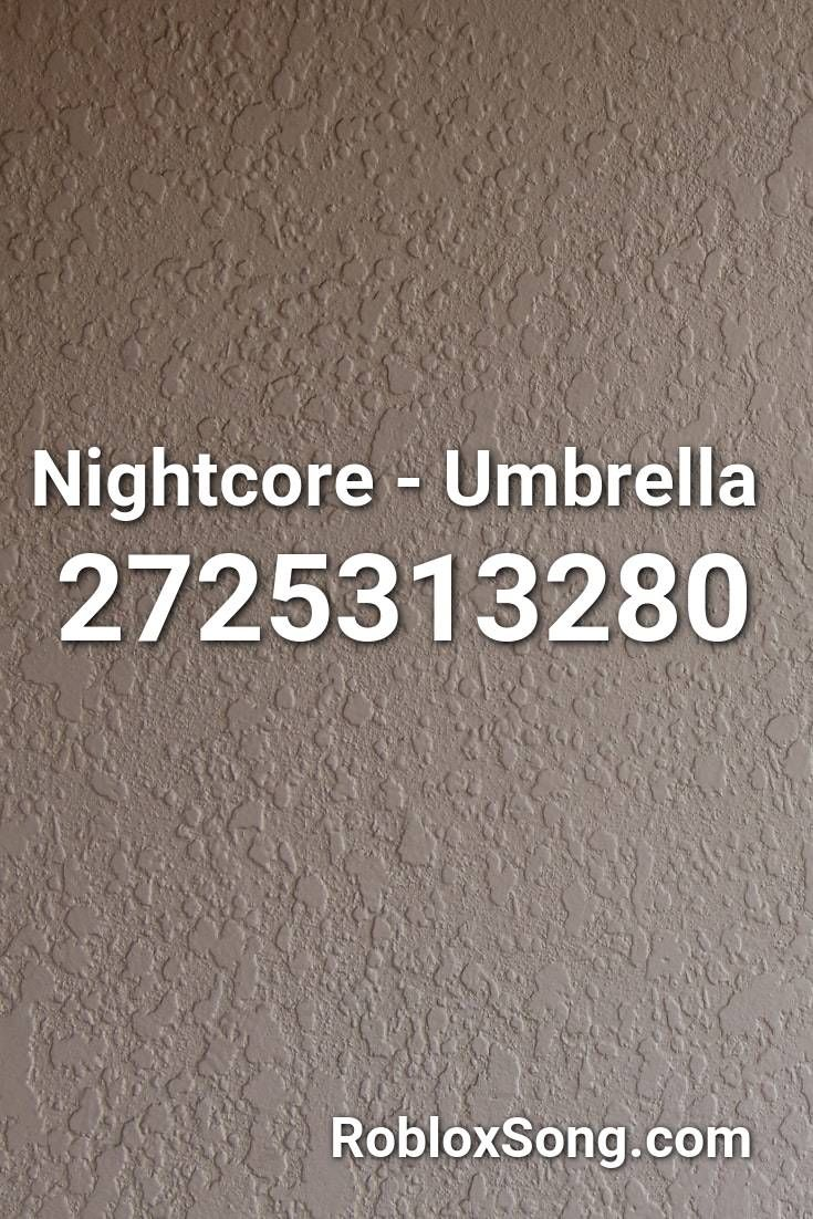 Lily Roblox Id 2020 Nightcore Umbrella Roblox Id Roblox Music Codes In 2020 Nightcore Roblox Id Music