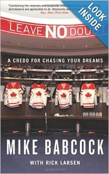WOW! Great book about what it takes to make a positive difference in this world! Leave No Doubt: A Credo for Chasing Your Dreams by Mike Babcock & Rick Larsen @Sarah Logan