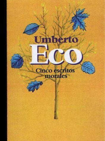 Cinc escrits morals. Umberto Eco