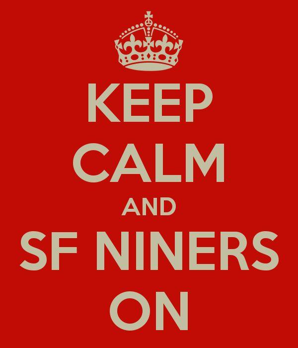 KEEP CALM AND SF NINERS ON