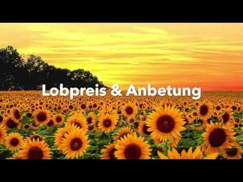 Lobpreis & Anbetung (Deutsch) - YouTube