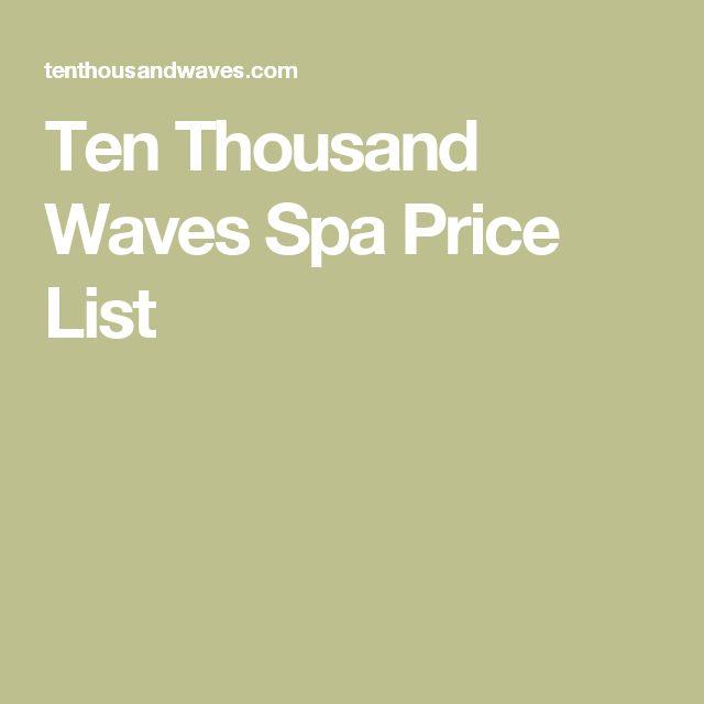 Ten Thousand Waves Spa Price List