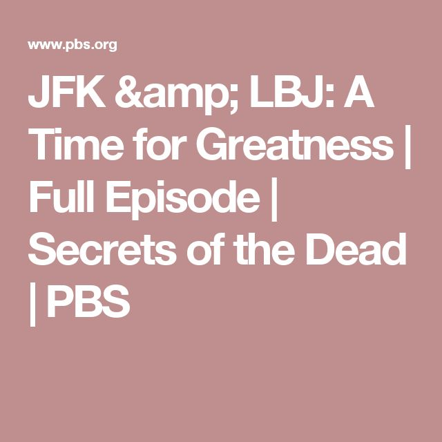 JFK & LBJ: A Time for Greatness | Full Episode | Secrets of the Dead | PBS