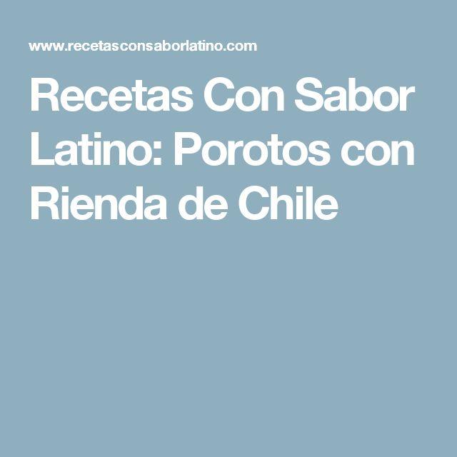Recetas Con Sabor Latino: Porotos con Rienda de Chile