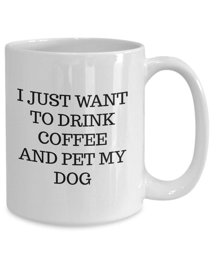 I just want to drink coffee and pet my dog coffee mug cute doggy rescue dog lover fur baby by Laughtereverafter on Etsy