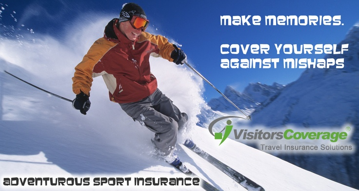 Going for an #adventurous #sports like skiing.  Have adequate #travel #insurance for your ski trip that would cover the elements of dangerous mishaps involved in this adventurous sports.