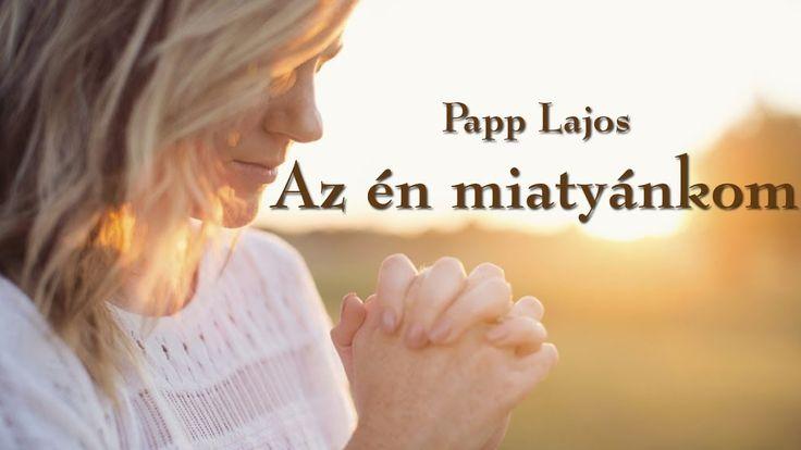 Papp Lajos - Az én miatyánkom (Szabó Ingrid Heidi)