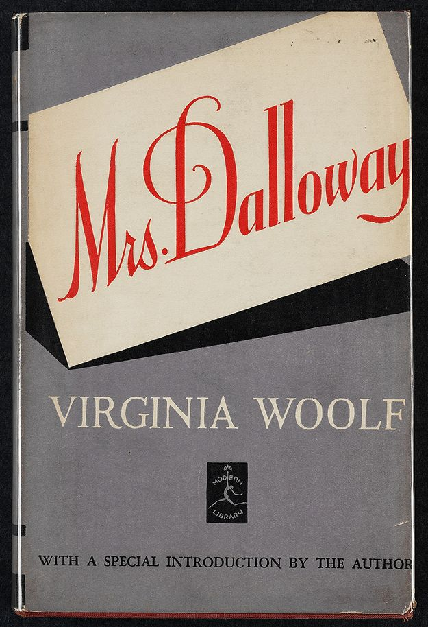 Mrs. Dalloway by Virginia Woolf. Via slate.com Virginia Woolf will show you how disconnected you are from society, and you will thank her for doing
