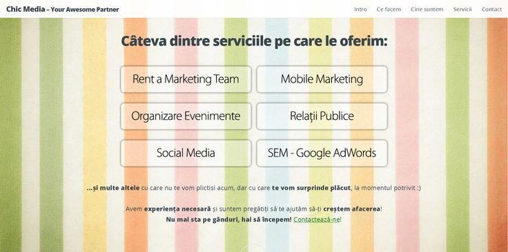 Câteva dintre serviciile pe care le oferim: Rent a #Marketing Team, #Mobile Marketing, Organizare #Evenimente, Relații Publice, Social Media, #SEM - #Google #AdWords ...și multe altele cu care nu te vom plictisi acum, dar cu care te vom surprinde plăcut, la momentul potrivit :)  Avem experiența necesară și suntem pregătiți să te ajutăm să-ți creștem afacerea! Nu mai sta pe gânduri, hai să începem!  Contactează-ne!  http://ChicMediaGroup.ro/