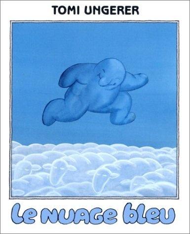 Le Nuage bleu de Tomi Ungerer, http://www.amazon.fr/dp/2211070418/ref=cm_sw_r_pi_dp_s-aKrb0EK2D99