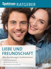 Cover Spektrum Ratgeber Liebe und Freundschaft – wie Beziehungen funktionieren