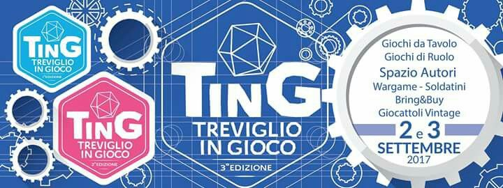 TinG terza edizione... 2 e 3 settembre 2017, Treviglio Bg Italy #gdr #gdt #wargane #playmobil #LEGO #wargame #toys