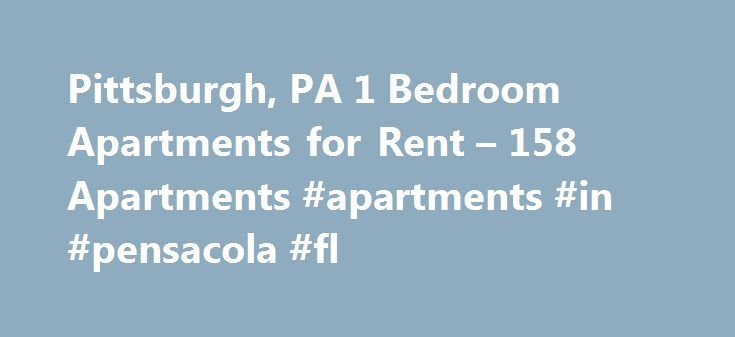 Pittsburgh, PA 1 Bedroom Apartments for Rent – 158 Apartments #apartments #in #pensacola #fl http://attorney.nef2.com/pittsburgh-pa-1-bedroom-apartments-for-rent-158-apartments-apartments-in-pensacola-fl/  #apartments for rent in pittsburgh # 1 Bedroom Apartments in Pittsburgh, PA Overview of Pittsburgh Known nationwide as a hub for professional sports teams, Pittsburgh is an exciting city and a great option when looking for one-bedroom apartments. Cheer on the Pirates at PNC Park in spring…