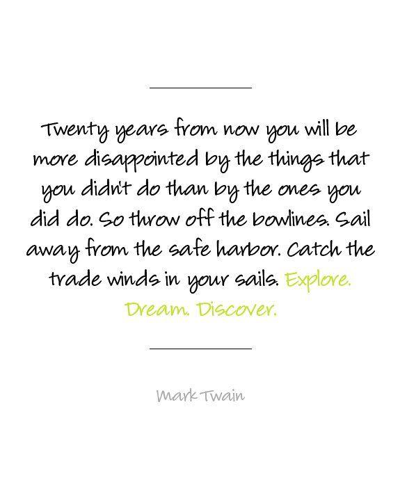 Inspirational Quotes for Graduates - George Burns: Mark Twain Quotes, Favorite Quote, Explore Dream Discover, Graduation Inspiration, Inspirational Quotes, Inspiration Thoughts, Exploring Dreams Discover, Quotes For Graduation, Inspiration Quotes