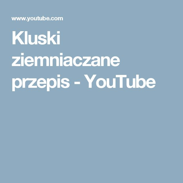 Kluski ziemniaczane przepis - YouTube