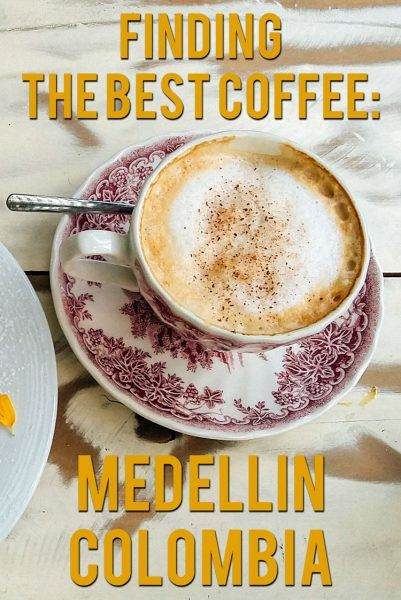 The Best Coffee in Medellin - Exploring Medellin's Many Coffee Shops http://www.desktodirtbag.com/best-coffee-medellin/