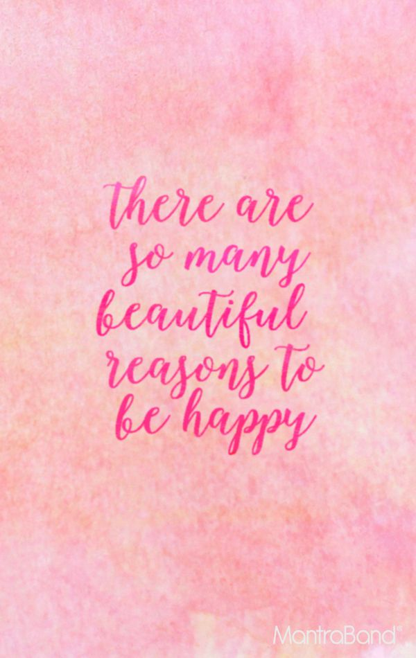 There Are So Many Beautiful Reasons To Be Happy — MantraBand® Bracelets