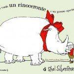 In cerca di un nuovo cucciolo da regalare a Natale? Stanchi di cani, gatti, pesci rossi, uccellini e criceti? Perché non un rinoceronte a un prezzo speciale? Impeccabile attaccapanni, inespugnabile galeone, perfetto per grattarsi la schiena, ideale come guardia del corpo, il rinoceronte di Silverstein è l'amico sognato da tutti i bambini: riesce persino a ingoiare le brutte pagelle prima che i genitori le vedano...di Shel Silverstein Orecchio Acerbo editore