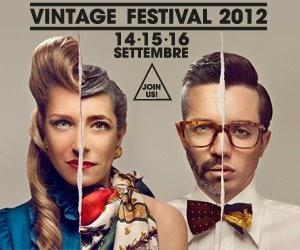VINTAGE FESTIVAL DAL 14 AL 16 SETTEMBRE! CONCORSI, WORKSHOP, CONFERENZE, MOSTRE, PREMI, ESPOSITORI DI ABBIGLIAMENTO, LIBRI E QUANT'ALTRO E POI FESTE E MUSICA! QUINDI??? PARTECIPA!!! www.vintagefestival.org  (foto di Mattia Balsamini)