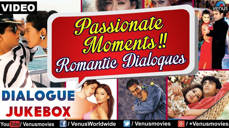 Passionate Moments!! : Bollywood Best Romantic Dialogues ~ Video Jukebox