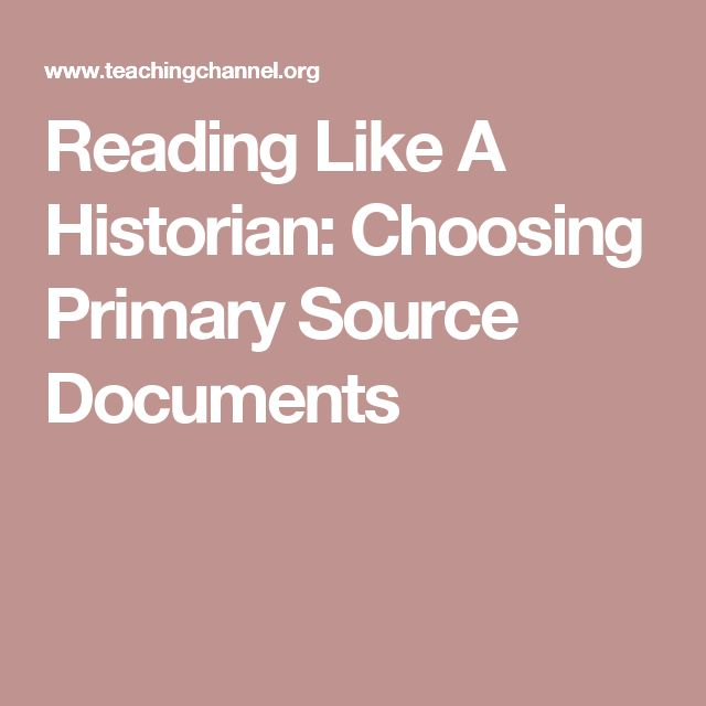 Reading Like A Historian: Choosing Primary Source Documents