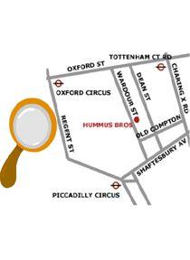Hummus Bros:    Soho  88 Wardour Street  London W1F 0TH  Holborn  Victoria House  37-63 Southampton Row  London WC1B 4DA      St Paul's  128 Cheapside  London EC2V 6BT
