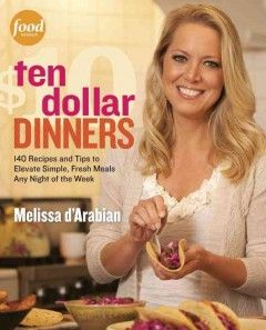New arrival: Ten Dollar Dinners by Melissa D'Arabian