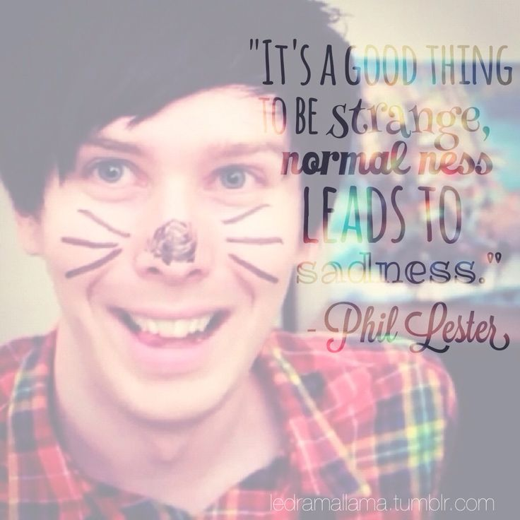 Phil Lester // AmazingPhil quote