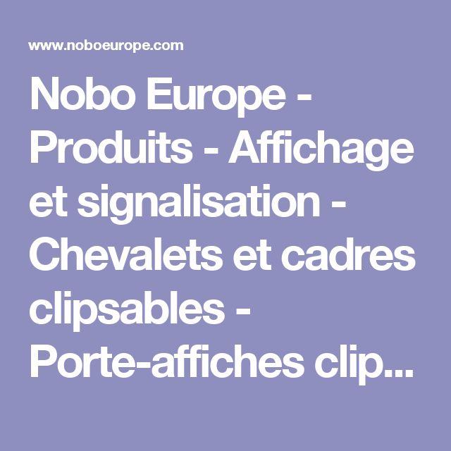 Nobo Europe - Produits - Affichage et signalisation - Chevalets et cadres clipsables - Porte-affiches clipsables