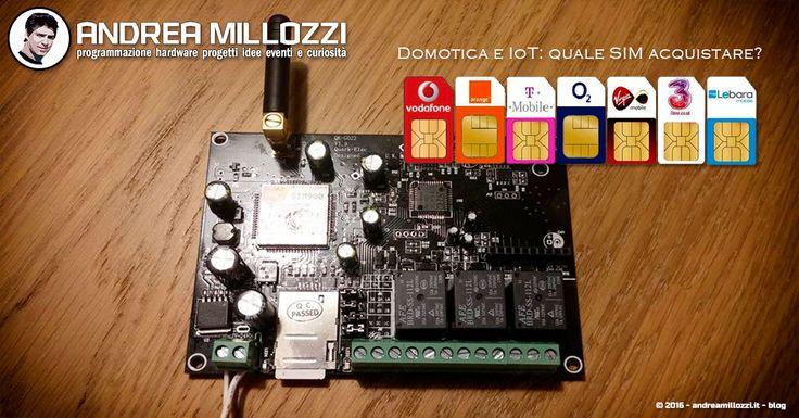 Scheda SIM per antifurto-domotica, telecomando GSM per azionare dispositivi con messaggi di testo SMS e consigli per gli acquisti per fare buoni affari | Andrea Millozzi blog