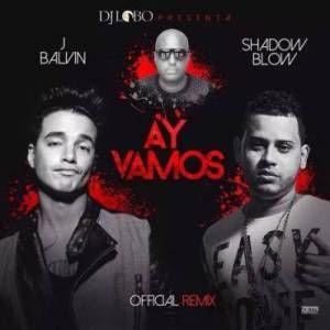 J Balvin Ft Shadow Blow – Ay Vamos (Official Remix) via #FullPiso #Orlando #reggaeton #seo