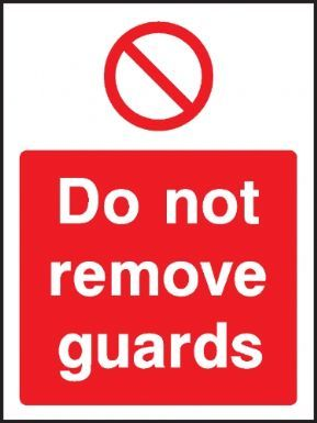 Do not remove guards warning sign