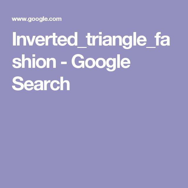 Inverted_triangle_fashion - Google Search
