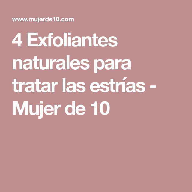 4 Exfoliantes naturales para tratar las estrías - Mujer de 10