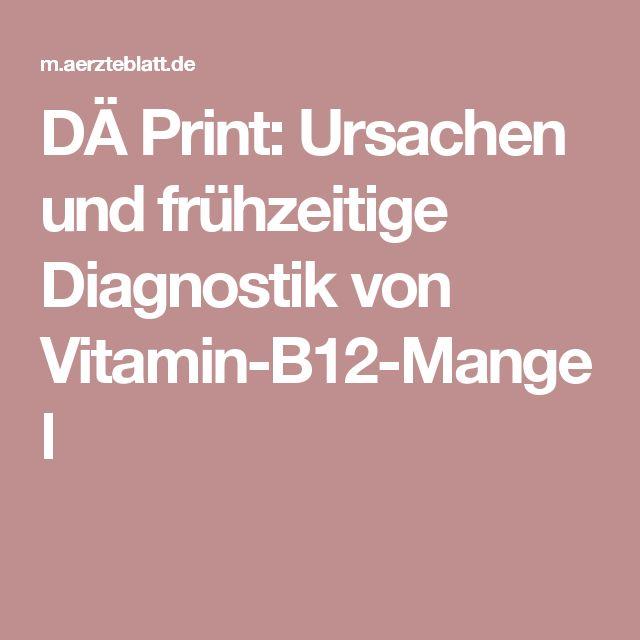 DÄ Print: Ursachen und frühzeitige Diagnostik von Vitamin-B12-Mangel