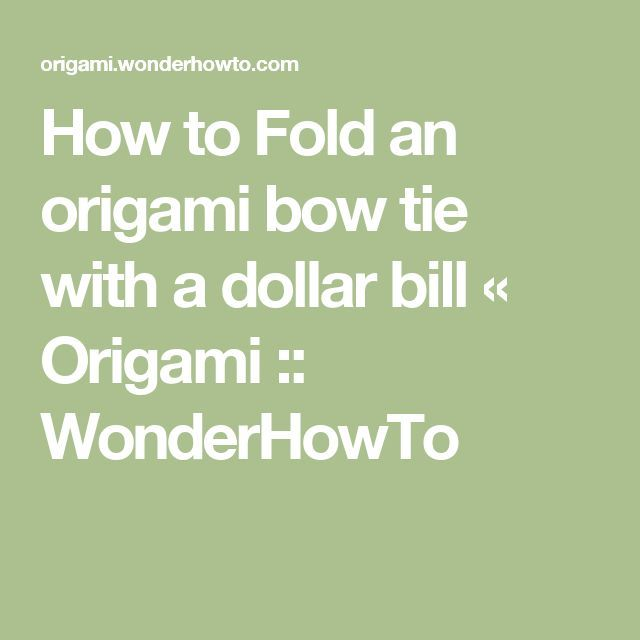 How to Fold an origami bow tie with a dollar bill