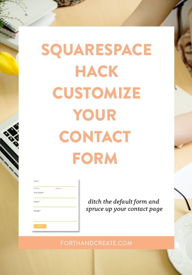 Learn how to customize your Squarespace contact form. Go from bleh to ooooh yeah!
