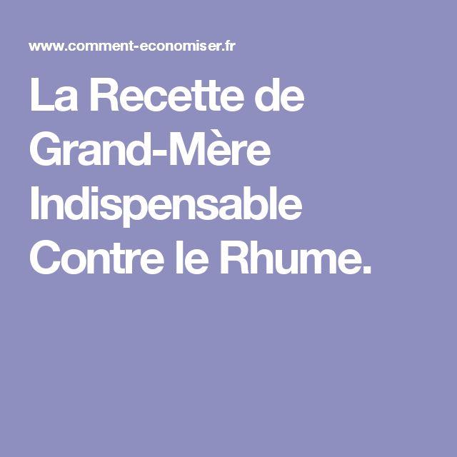 La Recette de Grand-Mère Indispensable Contre le Rhume.