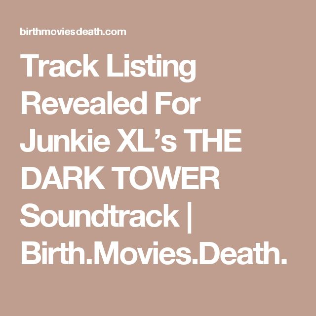 Track Listing Revealed For Junkie XL's THE DARK TOWER Soundtrack | Birth.Movies.Death.