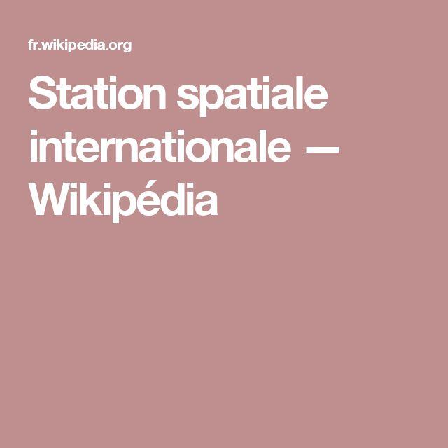 Station spatiale internationale — Wikipédia