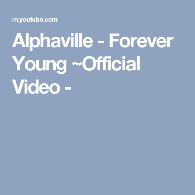 Alphaville - Forever Young ~Official Video -