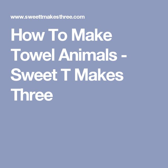 how to fold towel animals instructions