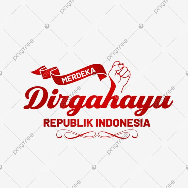Dirgahayu Republik Indonesia With Fist Illustration Background Flag Symbol Png And Vector With Transparent Background For Free Download Di 2020 Bendera Ilustrasi Vektor Ilustrasi