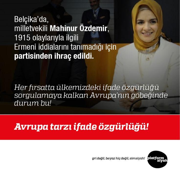 Avrupa tarzı ifade özgürlüğü!  Belçika'da, milletvekili Mahinur Özdemir, 1915 olaylarıyla ilgili Ermeni iddialarını tanımadığı için partisinden ihraç edildi.  Her fırsatta ülkemizdeki ifade özgürlüğü sorgulamaya kalkan Avrupa'nın göbeğinde durum bu!