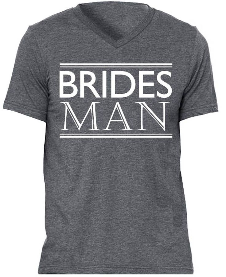"""""""BRIDESMAN"""" Gray V-Neck Available in Sizes: S, M, L, XL, 2XL Please see photo above for size measurements Cotton & Polyester Blend Very Soft and Comfortable Thank you so much for viewing this listing."""